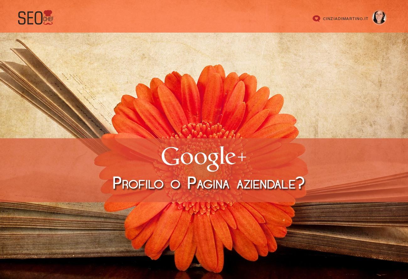 Profilo o pagina aziendale su Google Plus?