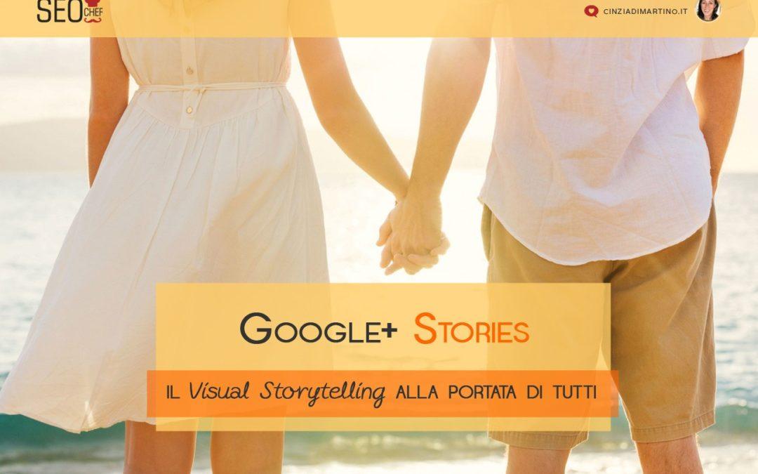 Google Plus Stories: il Visual Storytelling alla portata di tutti