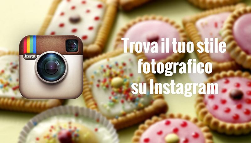 Instagram e stile fotografico: alcuni instagramers di ispirazione