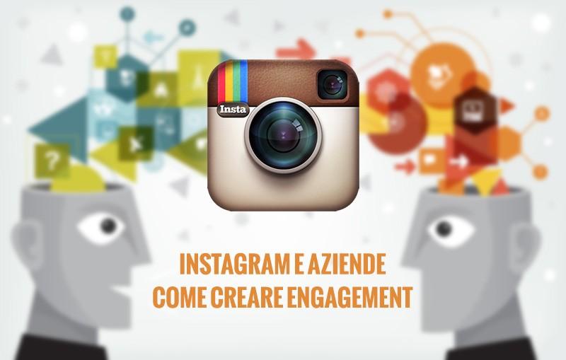 Instagram e aziende: come creare engagement