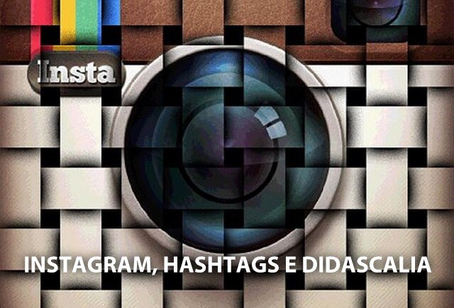 Instagram, hashtags e didascalia nelle foto