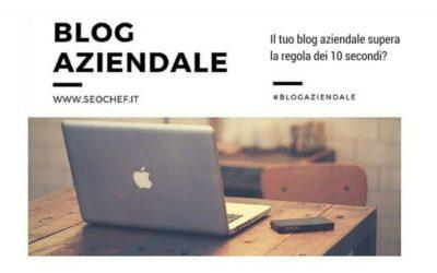 Il tuo blog aziendale supera la regola dei 10 secondi?
