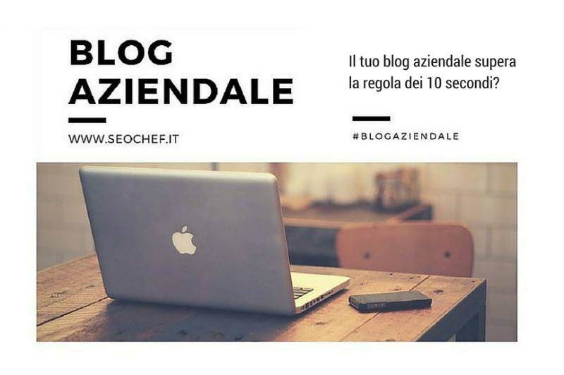 la regola dei 10 secondi per il blog aziendale