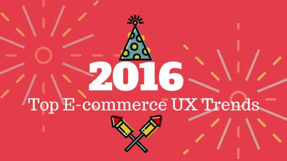 Top ecommerce ux trends 2016