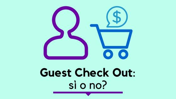 quando scegliere guest checkout