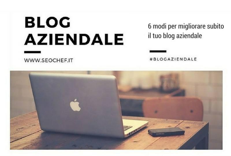 6 modi per migliorare subito il tuo blog aziendale