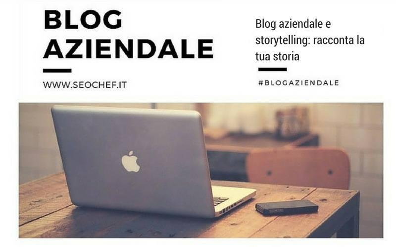 Blog aziendale e storytelling: racconta la tua storia